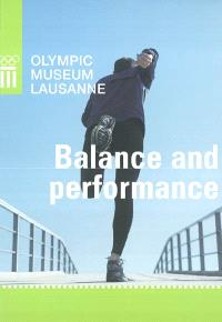 Balance and performance : book of the exhibition Olympic Museum Lausanne, from 13th November 2003 until 2nd May 2004