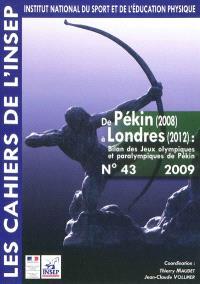 Cahiers de l'Insep (Les). n° 43, De Pékin (2008) à Londres (2012) : bilan des jeux Olympiques et paralympiques de Pékin : entretiens de l'Insep 21 et 22 octobre 2008