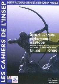 Cahiers de l'Insep (Les). n° 44, Sport de haute performance et Europe : vers une politique de l'UE pour le sport de haute performance
