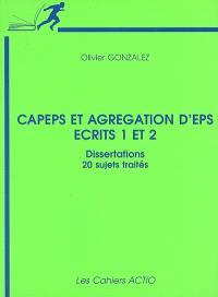 Capes et agrégation d'EPS, écrits 1 et 2 : dissertations, 20 sujets traités
