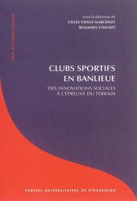 Clubs sportifs en banlieue : des innovations sociales à l'épreuve du terrain