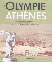 D'Olympie à Athènes : voyage photographique sur les lieux des jeux Olympiques