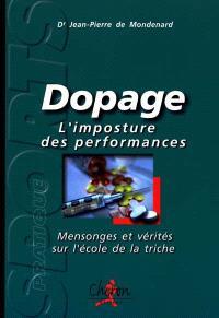 Dopage : l'imposture des performances, mensonges et vérités sur l'école de la triche