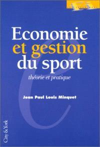 Economie et gestion du sport : théorie et pratique