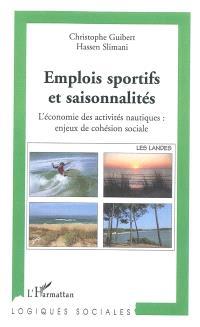 Emplois sportifs et saisonnalités : l'économie des activités nautiques : enjeux de cohésion sociale