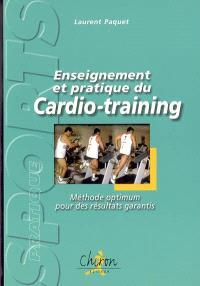 Enseignement et pratique du cardio-training : méthode optimum pour des résultats garantis