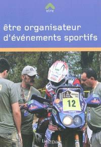 Etre organisateur d'événements sportifs