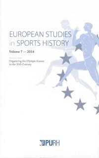 European studies in sports history. n° 7, Organising the Olympic games in the 20th century