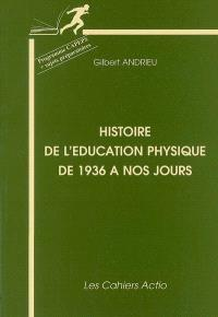 Histoire de l'éducation physique de 1936 à nos jours : programme CAPEPS + sujets préparatoires