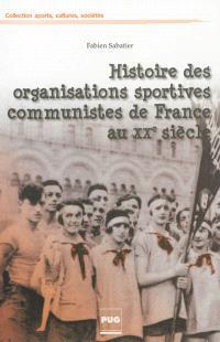 Histoire des organisations sportives communistes de France au XXe siècle : combats pour l'émancipation, soviétisme et cultures militantes