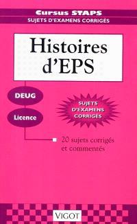 Histoires d'EPS : DEUG, licence : 20 sujets corrigés et commentés