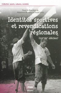 Identités sportives et revendications régionales : XIXe-XXe siècles : contribution des pratiques sportives à l'Europe des petites patries