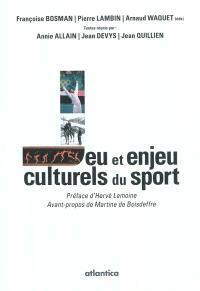 Jeu et enjeu culturels du sport