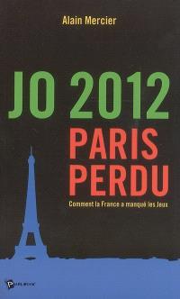 JO 2012, Paris perdu : comment la France a manqué les Jeux