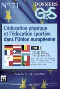 L'éducation physique et sportive dans l'Union européenne. Volume 1, Europe du Sud, Europe du Centre, Europe de l'Ouest
