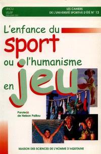 L'enfance du sport ou L'humanisme en jeu : parole de Nelson Paillou