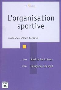 L'organisation sportive : sport de haut niveau, management du sport