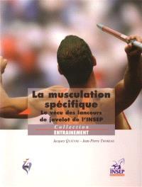 La musculation spécifique : le vécu des lanceurs de javelot de l'INSEP