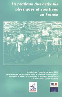 La pratique des activités physiques et sportives en France : enquête 2003