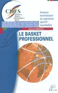 Le basket professionnel : analyse économique du spectacle sportif mondialisé