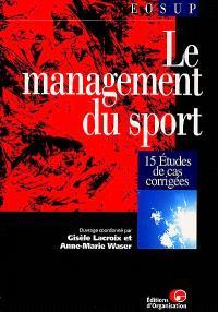 Le management du sport : 15 études de cas corrigées