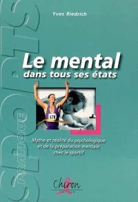 Le mental dans tous ses états : mythe et réalité du psychologique et de la préparation mentale chez le sportif