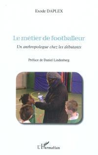 Le métier de footballeur : un anthropologue chez les débutants