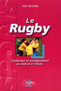 Le rugby : formation et enseignement au club et à l'école niveau I, II, III