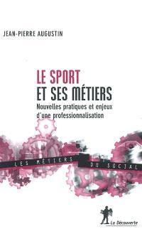 Le sport et ses métiers : nouvelles pratiques et enjeux d'une professionnalisation