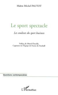 Le sport spectacle : les coulisses du sport business