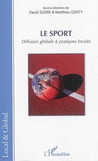 Le sport, diffusion globale & pratiques locales