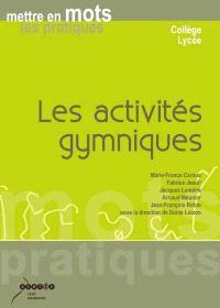 Les activités gymniques : mettre en mots les pratiques : collège, lycée
