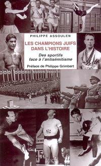 Les champions juifs dans l'histoire : des sportifs face à l'antisémitisme