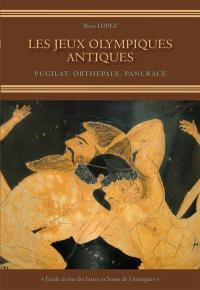 Les jeux olympiques antiques : pugilat, orthepale, pancrace