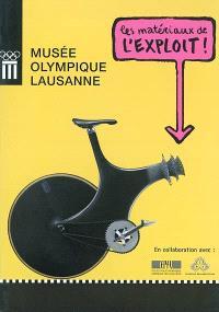 Les matériaux de l'exploit ! : exposition, Lausanne, Musée olympique, 12 sept. 2002-16 mars 2003