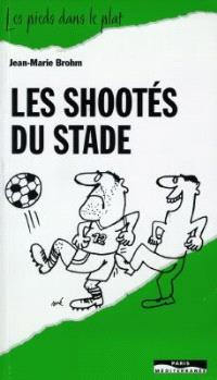 Les shootés du stade