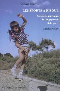 Les sports à risque : sociologie du risque, de l'engagement et du genre