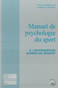 Manuel de psychologie du sport. Volume 2, L'intervention auprès du sportif