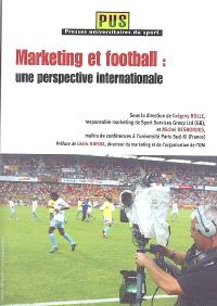 Marketing et football : une perspective internationale