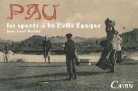 Pau : les sports à la Belle Epoque
