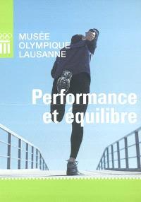 Performance et équilibre : cahier du Musée olympique Lausanne, exposition du 13 novembre 2003 au 2 mai 2004