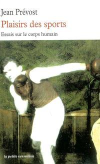 Plaisirs des sports : essais sur le corps humain