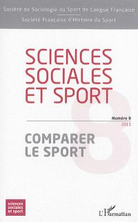 Sciences sociales et sport. n° 8, Comparer le sport