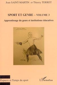 Sport et genre. Volume 3, Apprentissage du genre et institutions éducatives