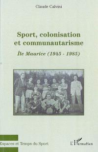 Sport, colonisation et communautarisme