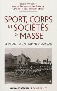 Sport, corps et sociétés de masse : le projet d'un homme nouveau