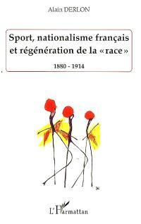 Sport, nationalisme français et régénération de la race : 1880-1914