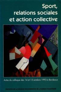 Sport, relations sociales et action collective : actes du colloque des 14 et 15 octobre 1993 à Bordeaux