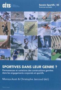 Sportives dans leur genre ? : permanences et variations des constructions genrées dans les engagements corporels et sportifs