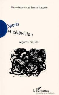Sports et télévision : regards croisés